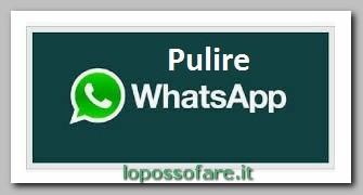 pulire whatsapp